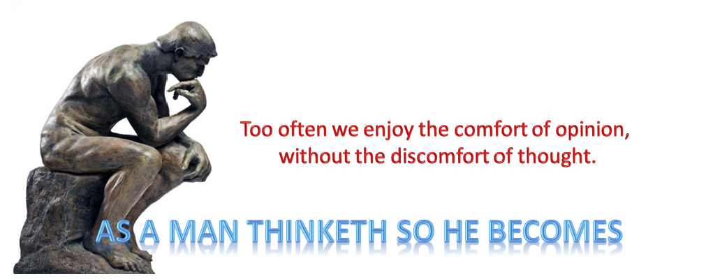 As a man thinketh...