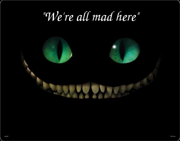http://2.bp.blogspot.com/_AvVHNjHBeRA/S_gO7TOq4nI/AAAAAAAAAZA/9aWArmbUf54/s1600/alice.wonderland.cheshire-cat-smile.we're+all+mad+here.(eternalthinker.blogspot.com).png