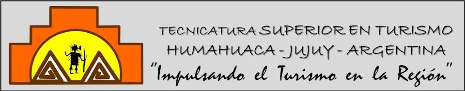 TECNICATURA SUPERIOR EN TURISMO Humahuaca