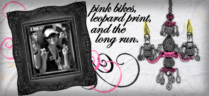 pink bikes, leopard print, and the long run.