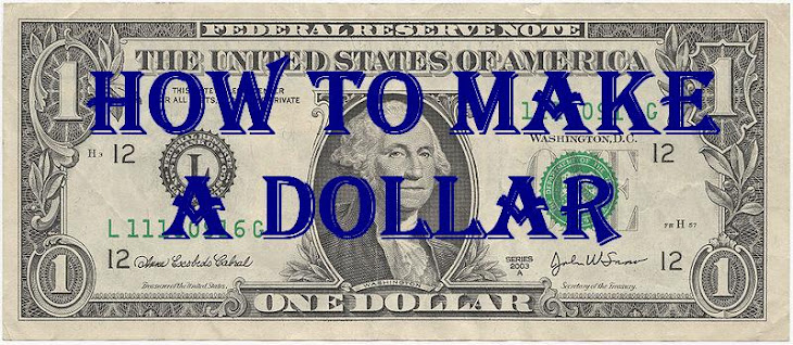 How To Make A Dollar