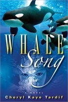 Whale Song by Edmonton author Cheryl Kaye Tardif ~