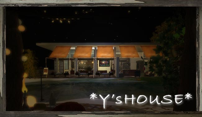 *Y's HOUSE*