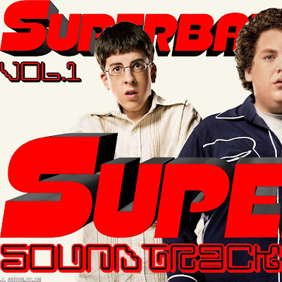 superbad. [009] Superbad Soundtrack