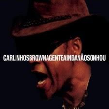 Carlinhos Brown – A Gente Ainda Não Sonhou
