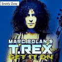 Marc Bolan/T.Rex - Get It On