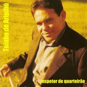 Toinho De Aripibú - Inspetor De Quarteirão (2002)