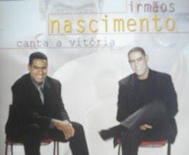 Irmãos Nascimento   Canta Vitória (2004)   músicas