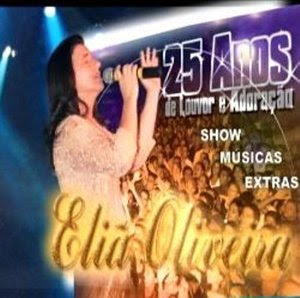 Eliã Oliveira   25 Anos de Louvor e Adoração | músicas