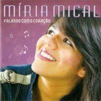 Míria Mical   Falando Com o Coração (2008) | músicas