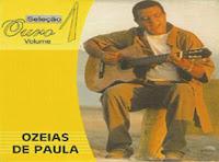 Ozéias de Paula - Seleção Ouro Vol.01