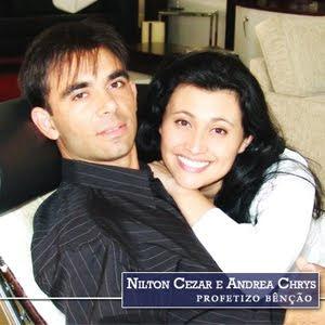 Nilton Cezar & Andrea Chrys   Profetizo Benção (2008) | músicas