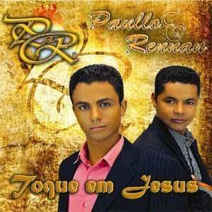 Paullo & Rennan   Toque Em Jesus (2010) | músicas