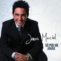 Jonas Maciel - Só Por Me Amar