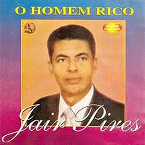 Jair Pires - O Homem Rico (1988)