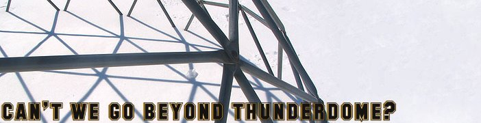 Can't We Go Beyond Thunderdome?