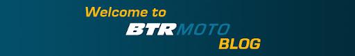 BTR Moto Blog