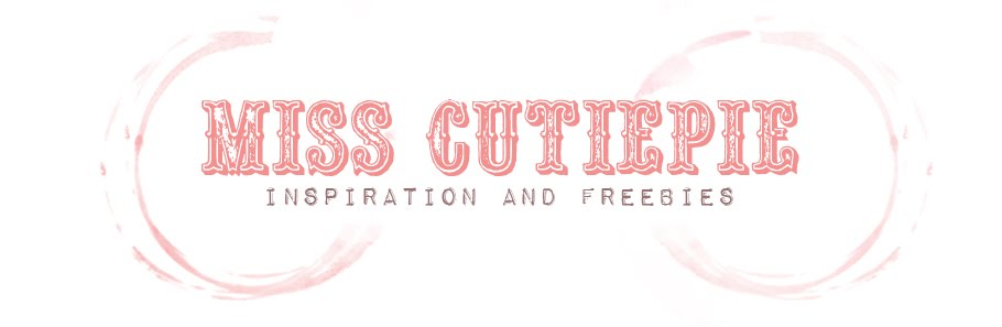 ♥ Miss Cutiepie Inspiration - Freebies & Inspiration ♥