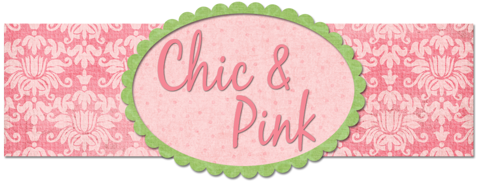 Chic &amp; Pink