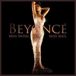 Beyonc� - Miss Swing Miss Soul
