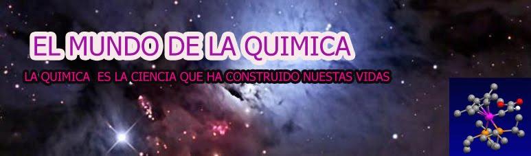 EL MUNDO DE LA QUIMICA