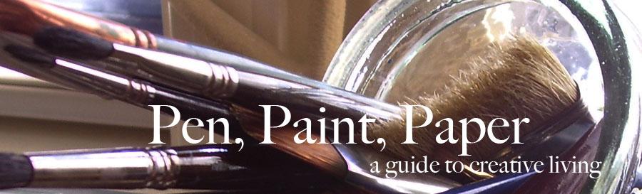 pen, paint, paper