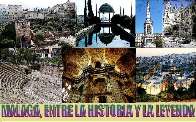 MÁLAGA, ENTRE LA HISTORIA Y LA LEYENDA