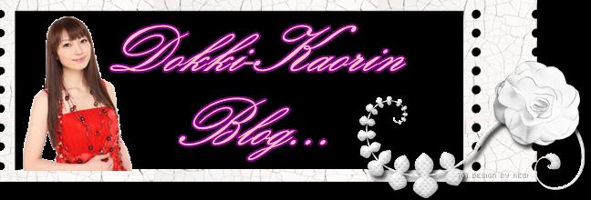 Dokki-Kaorin Blog...