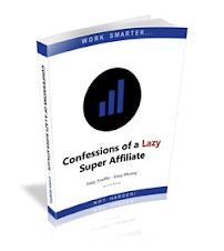 Confessions of a Lazy Super Affiliate