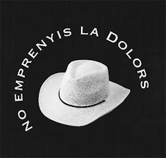 NO EMPRENYIS LA DOLORS