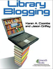 Library Blogging, by Karen Coombs and Jason Griffey