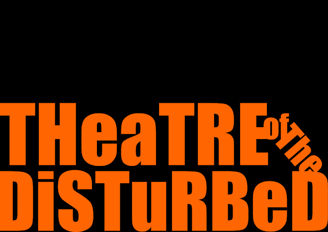 Theatre of the disturbed