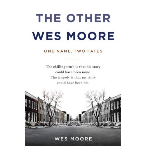 the other wes moore summary Page-by-page/chapter discussion questions  the other wes moore: one name, two fates (wes moore) new york, spiegel & grau (2010) discussion questions.