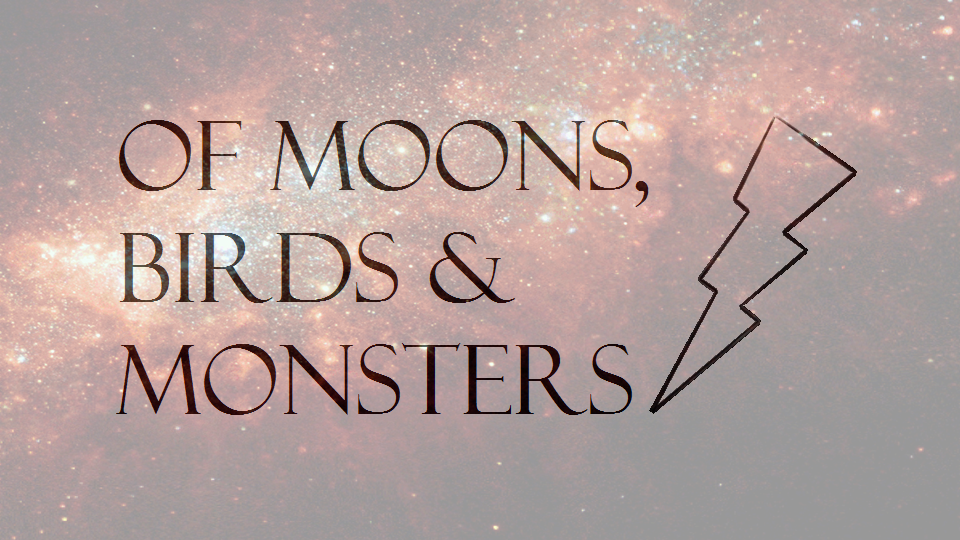 of Moons,Birds & Monsters