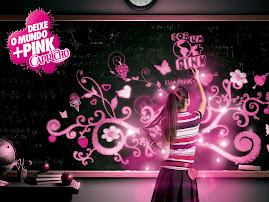 Deixe o mundo mais Pink!