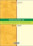 Indicadores de desenvolvimento sustentável: Brasil 2010