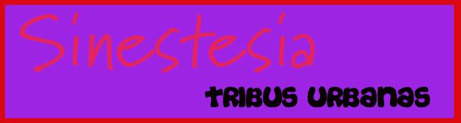 Sinestesia  Tribus Urbanas