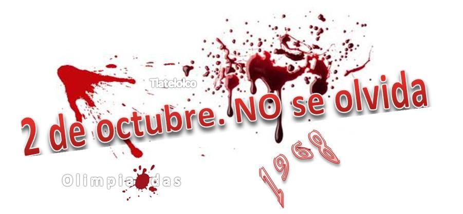 ... por la matanza de estudiantes en la represión de tlatelolco en 1968