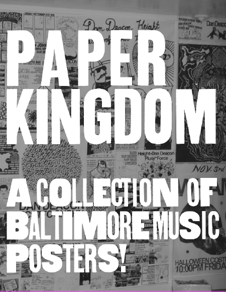 Paper Kingdom  A Collection of Baltimore Music Posters!