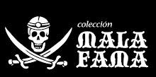 Colección MALA FAMA
