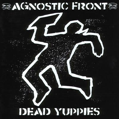 Agnostic Front Dead Yuppies Album