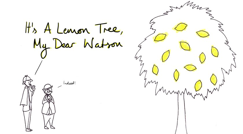 It's A Lemon Tree, My Dear Watson