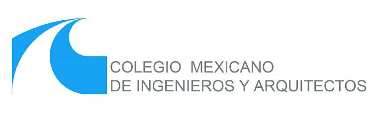 Colegio Mexicano de Ingenieros y Arquitectos AC.