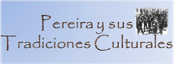 Pereira y sus Tradiciones Culturales