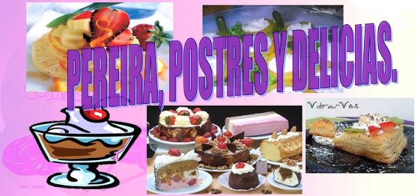 PEREIRA, POSTRES Y DELICIAS