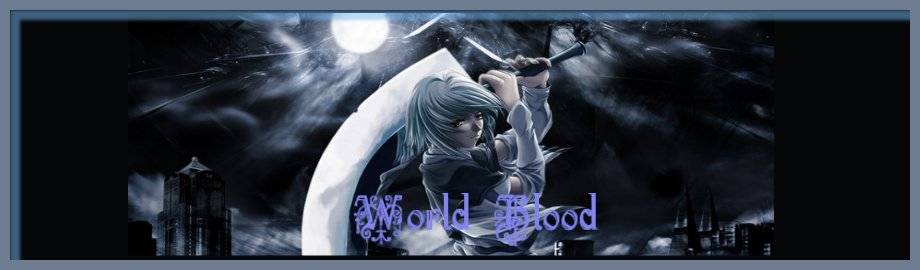 ☼☼☼World Blood☼☼☼