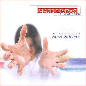 Filhos do Homem - M�os Limpas Cora�a� Puro 2002