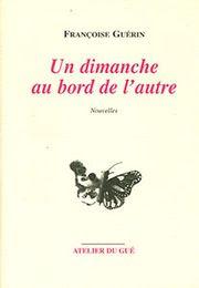 Un dimanche au bord de l'autre de Françoise Guérin