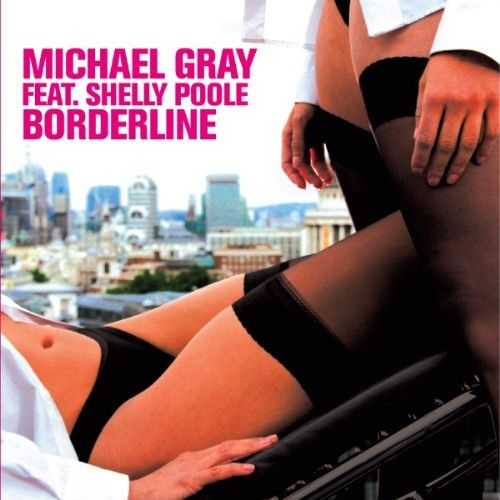 Michael Gray Feat. Shelly Poole Borderline