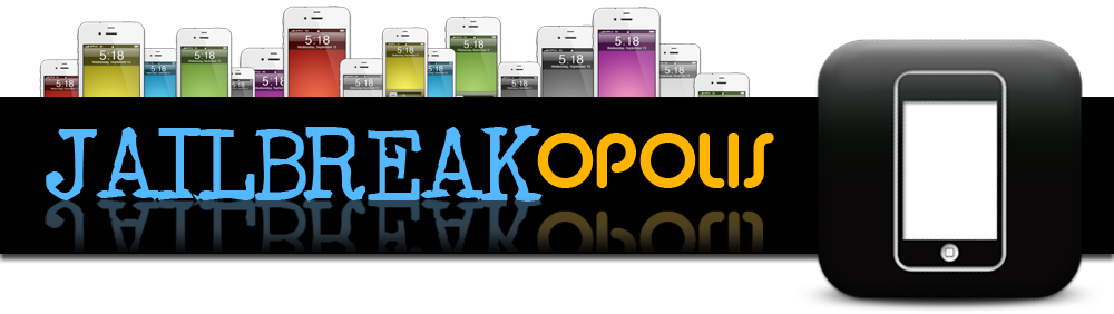 Jailbreakopolis | Jailbreaking iPhones iPods iPad